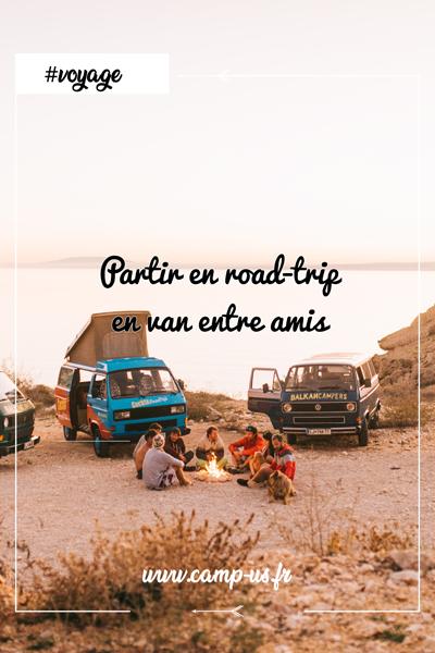 partir en road-trip en van entre amis